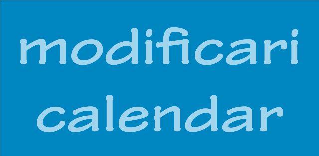 modificari calendar